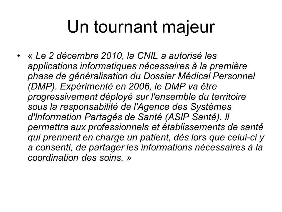 Un tournant majeur « Le 2 décembre 2010, la CNIL a autorisé les applications informatiques nécessaires à la première phase de généralisation du Dossie