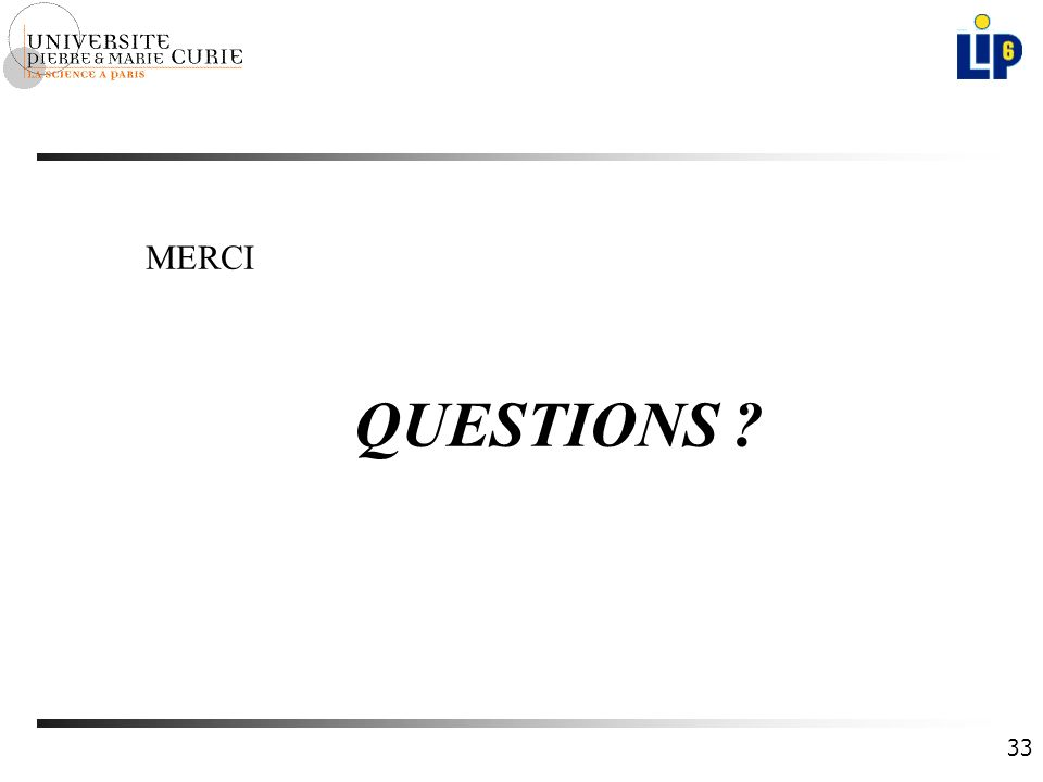 33 MERCI QUESTIONS ?