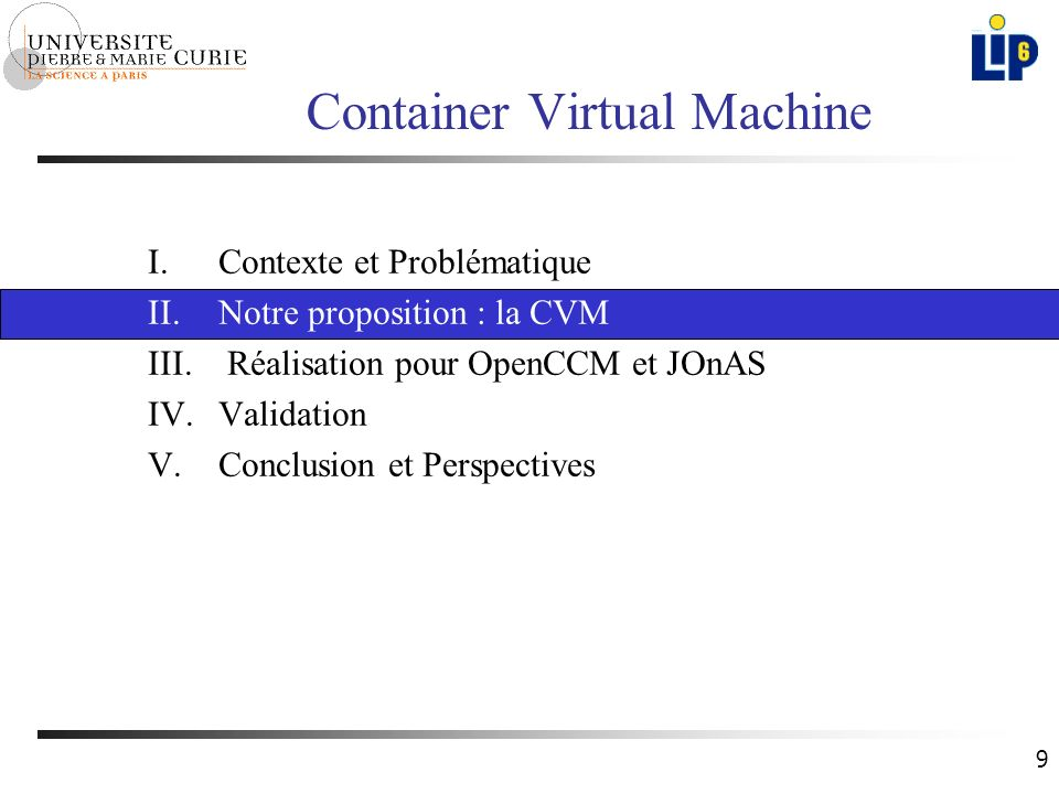 9 Container Virtual Machine I.Contexte et Problématique II.