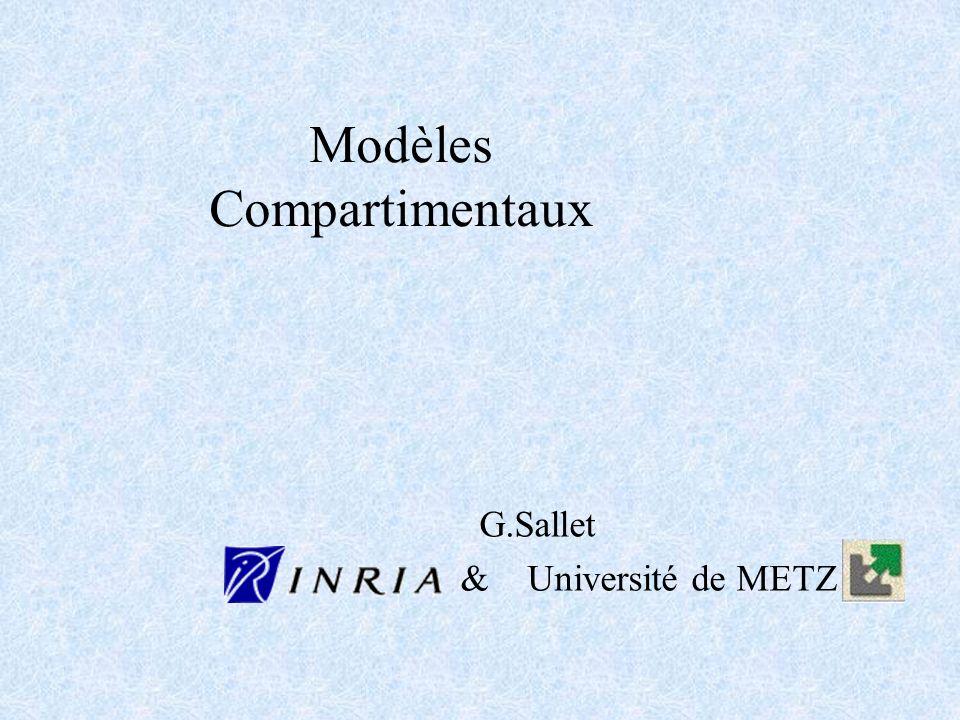 Modèles Compartimentaux G.Sallet & Université de METZ