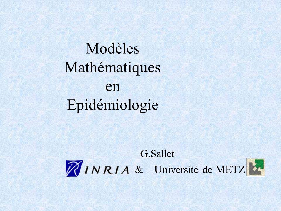 Modèles Mathématiques en Epidémiologie G.Sallet & Université de METZ