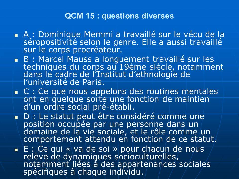 QCM 15 : questions diverses A : Dominique Memmi a travaillé sur le vécu de la séropositivité selon le genre.