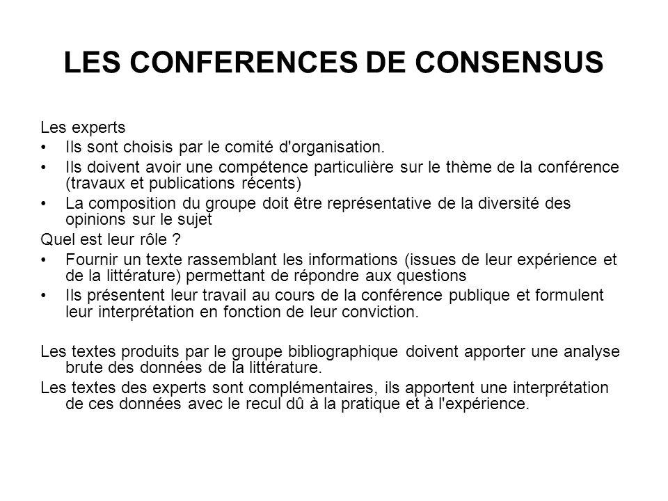 LES CONFERENCES DE CONSENSUS Les experts Ils sont choisis par le comité d organisation.