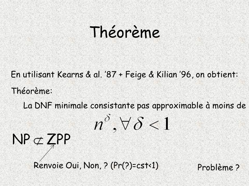 Théorème En utilisant Kearns & al.
