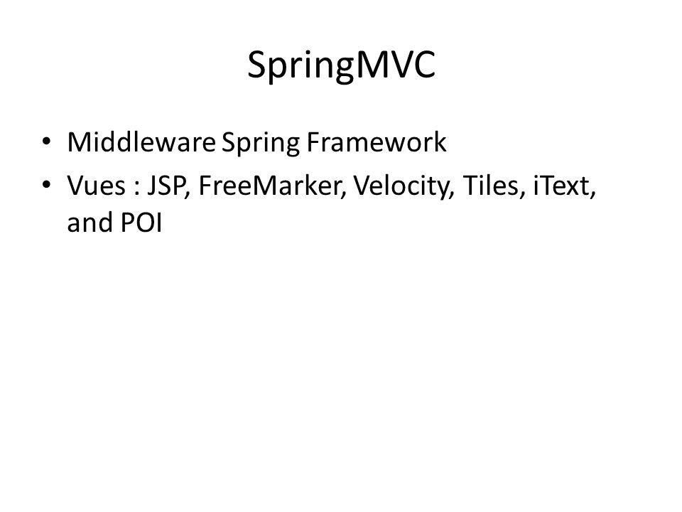 SpringMVC Middleware Spring Framework Vues : JSP, FreeMarker, Velocity, Tiles, iText, and POI