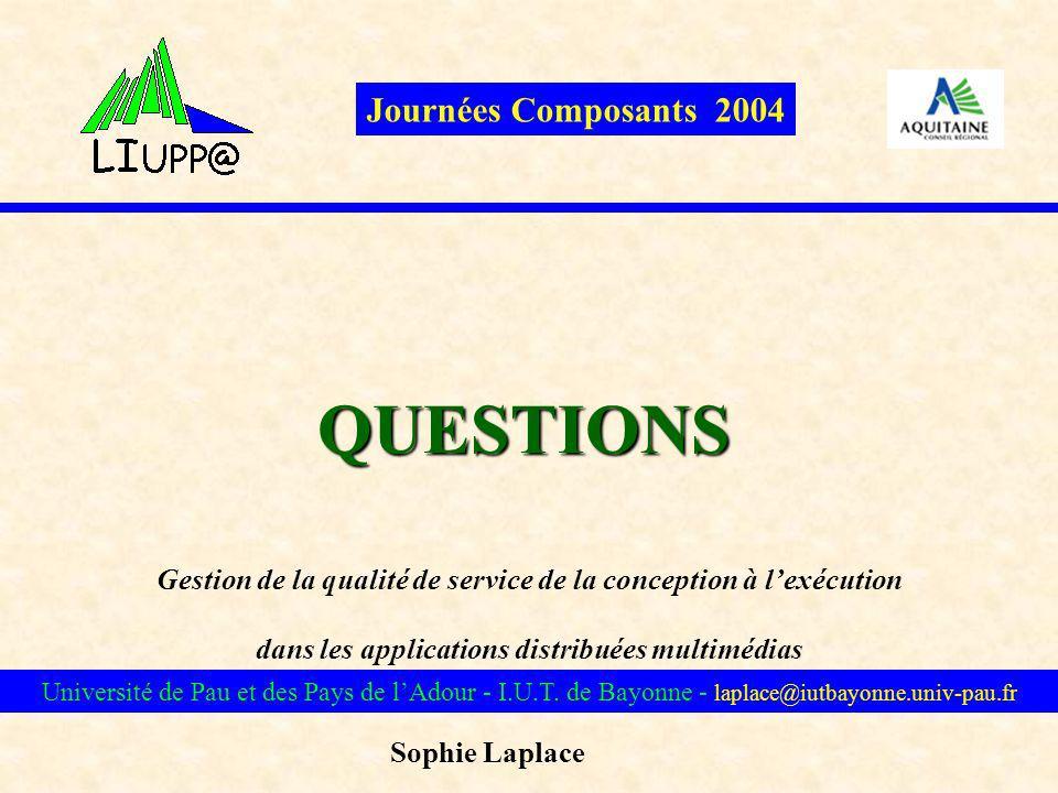 Gestion de la qualité de service de la conception à lexécution dans les applications distribuées multimédias Sophie Laplace Université de Pau et des P