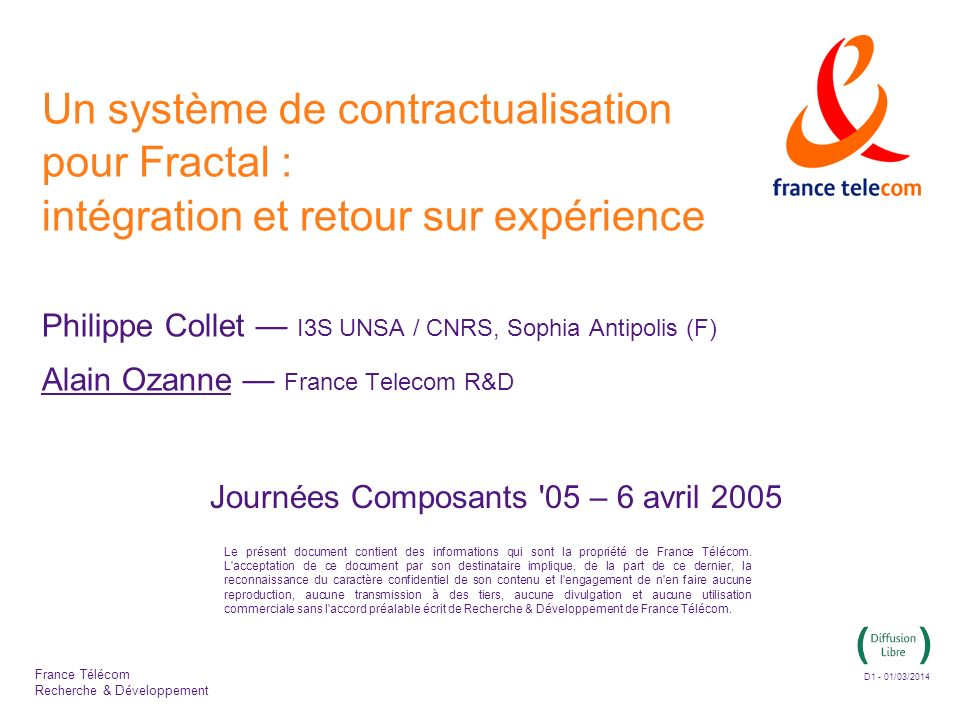 D1 - 01/03/2014 Le présent document contient des informations qui sont la propriété de France Télécom.