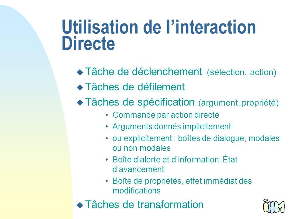 7 Utilisation de linteraction Directe u Tâche de déclenchement (sélection, action) u Tâches de défilement u Tâches de spécification (argument, proprié