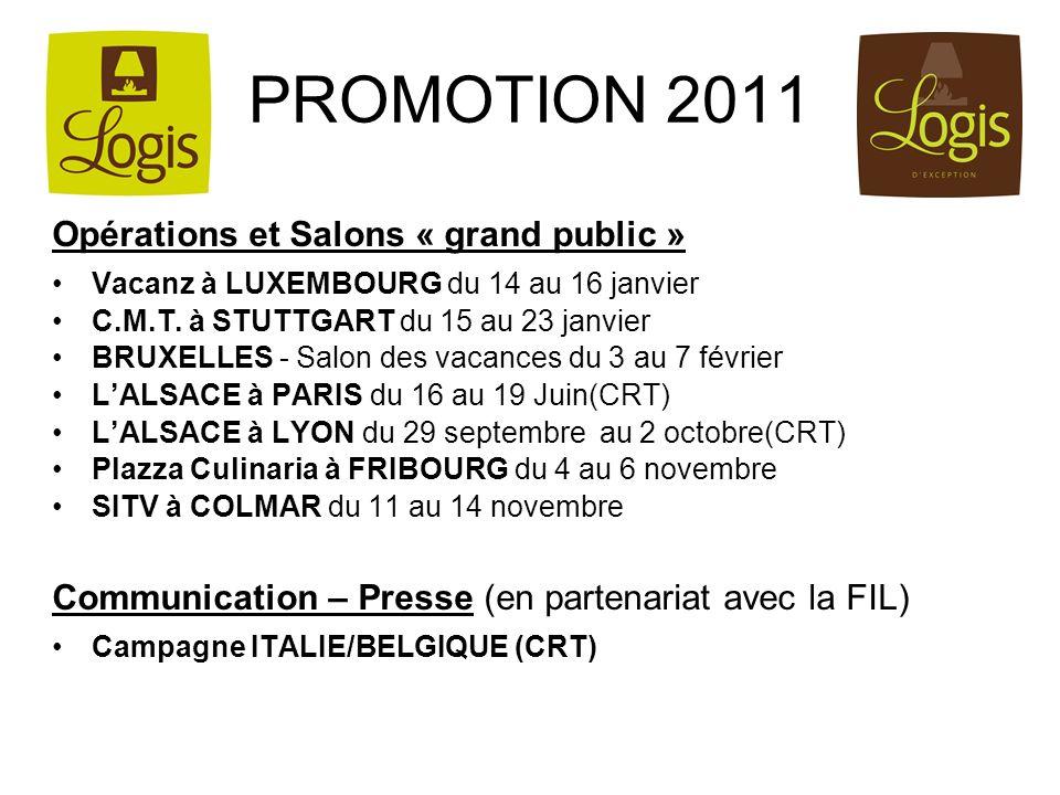 PROMOTION 2011 Opérations et Salons « grand public » Vacanz à LUXEMBOURG du 14 au 16 janvier C.M.T. à STUTTGART du 15 au 23 janvier BRUXELLES - Salon