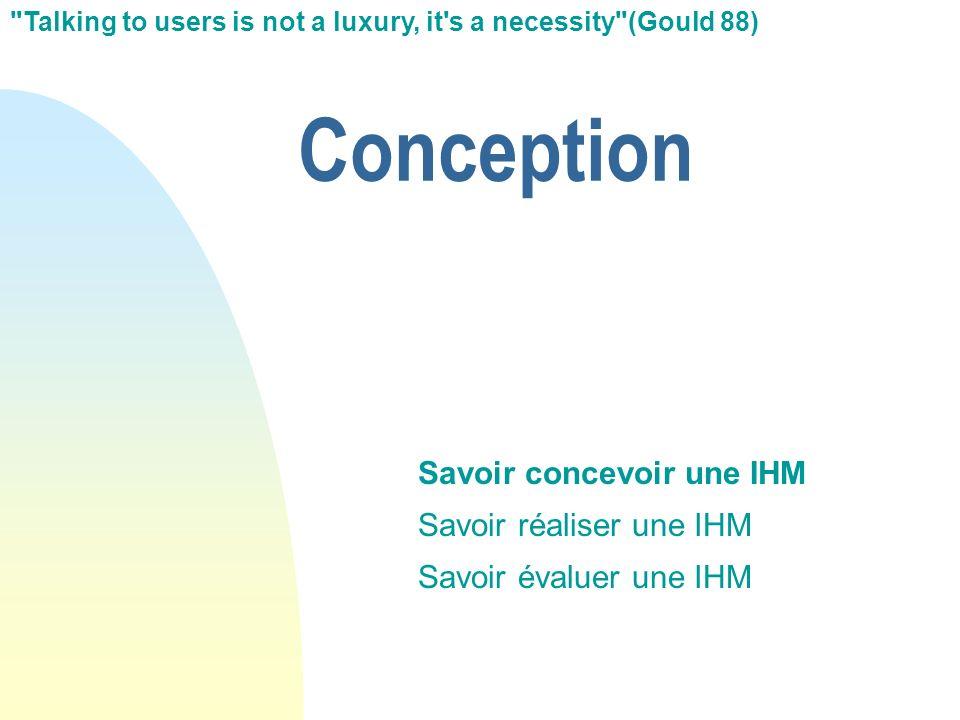 Conception Savoir concevoir une IHM Savoir réaliser une IHM Savoir évaluer une IHM