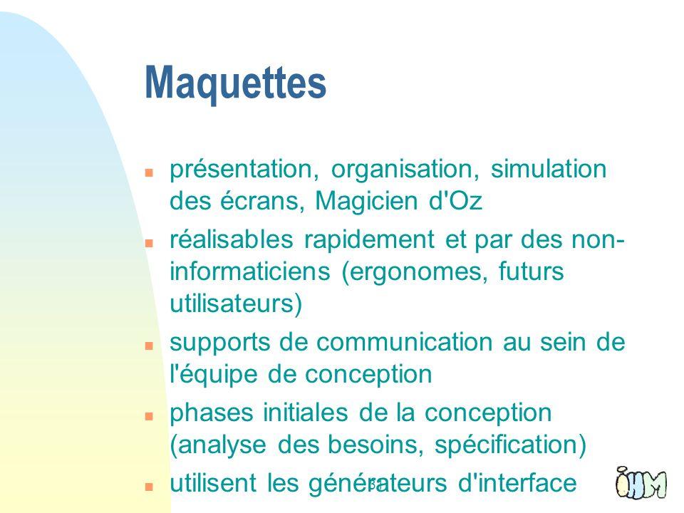 31 Maquettes présentation, organisation, simulation des écrans, Magicien d'Oz réalisables rapidement et par des non- informaticiens (ergonomes, futurs