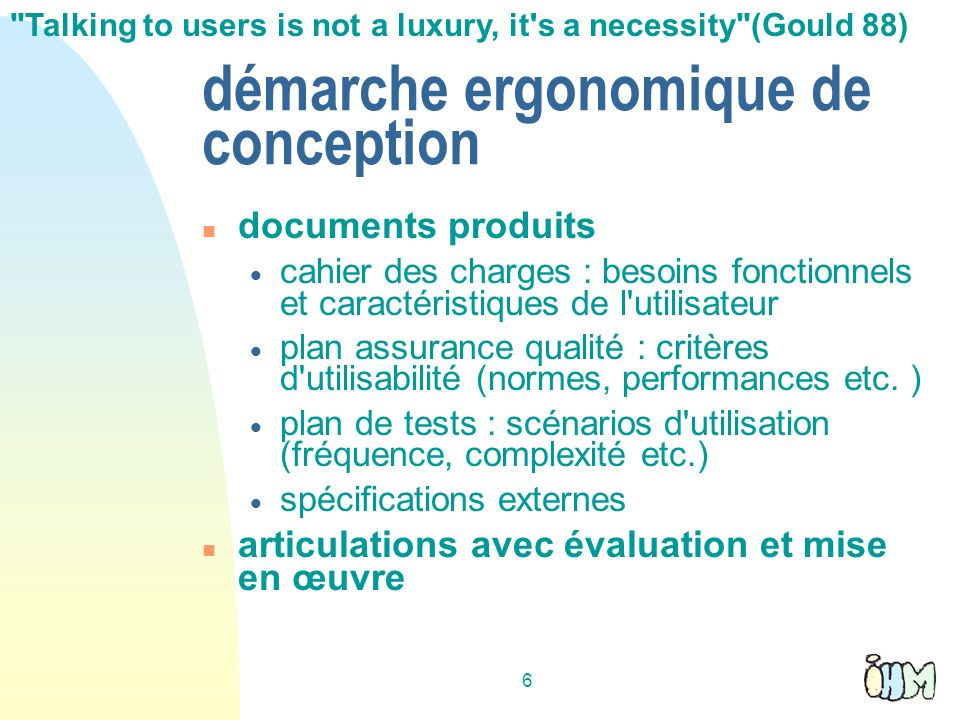 6 démarche ergonomique de conception documents produits cahier des charges : besoins fonctionnels et caractéristiques de l'utilisateur plan assurance