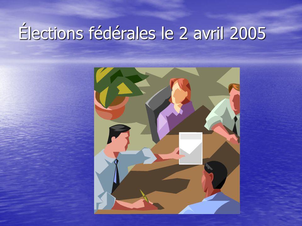 Élections fédérales le 2 avril 2005