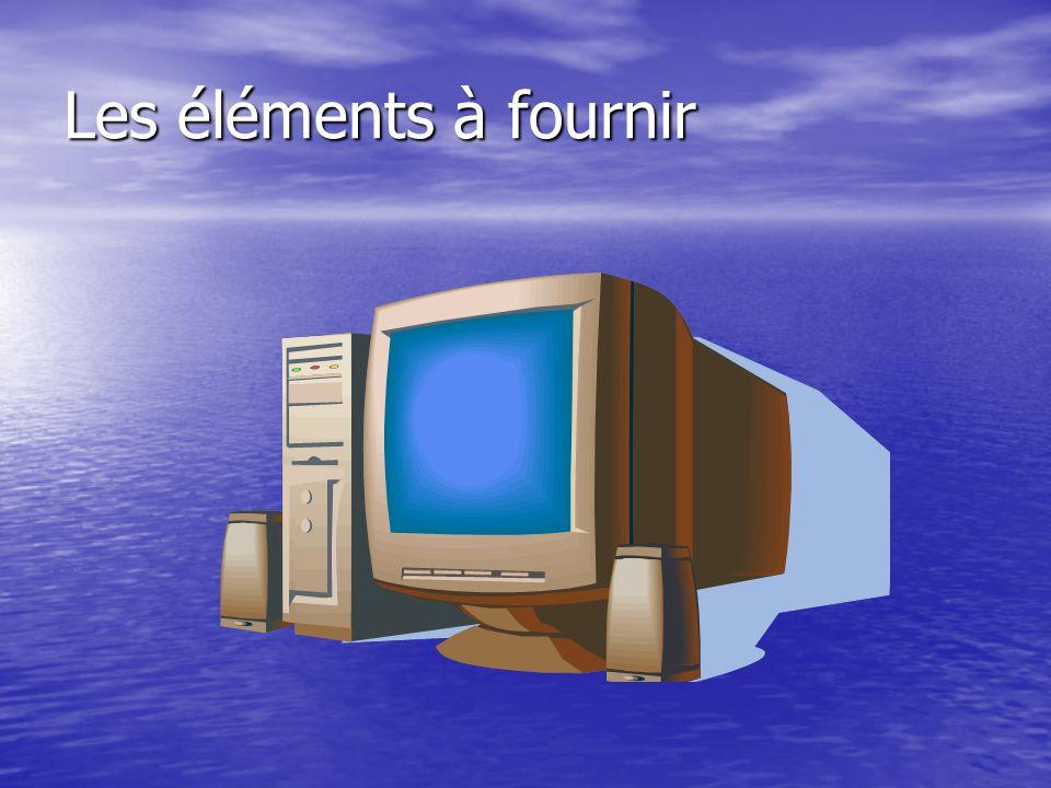 Les éléments à fournir
