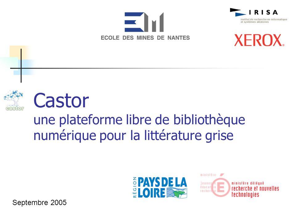 Castor une plateforme libre de bibliothèque numérique pour la littérature grise Septembre 2005