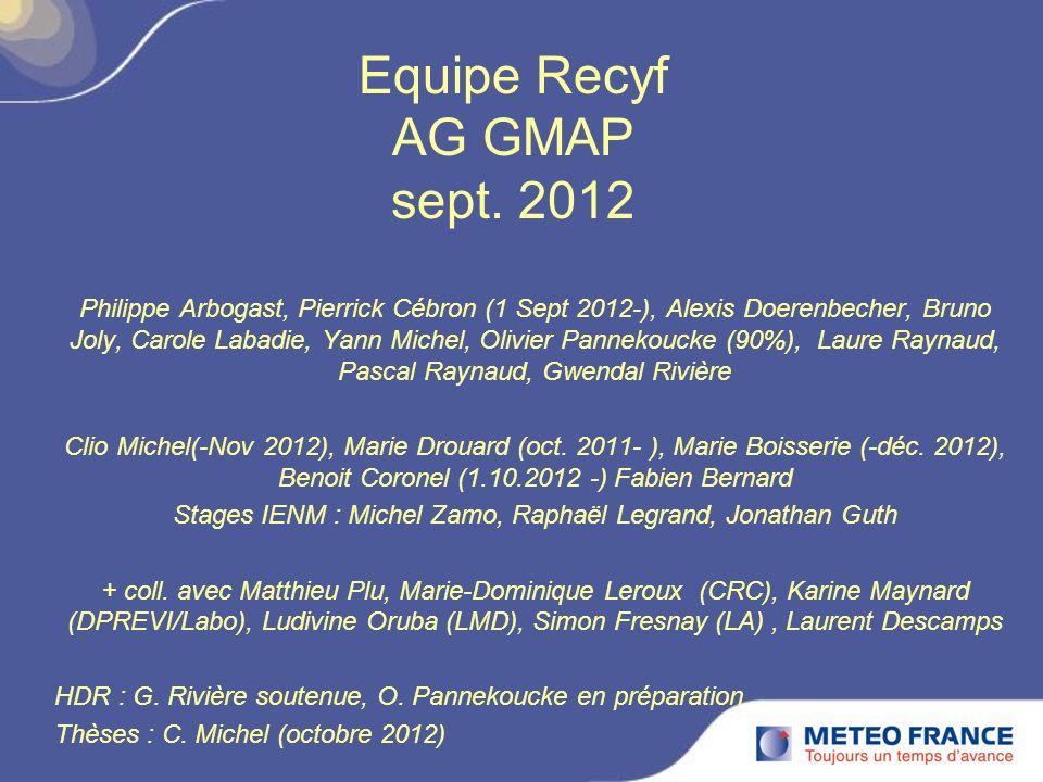 Equipe Recyf AG GMAP sept. 2012 Philippe Arbogast, Pierrick Cébron (1 Sept 2012-), Alexis Doerenbecher, Bruno Joly, Carole Labadie, Yann Michel, Olivi