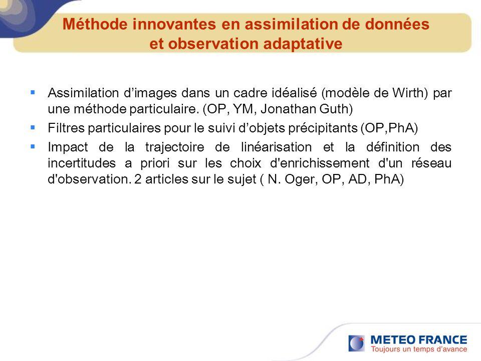 Méthode innovantes en assimilation de données et observation adaptative Assimilation dimages dans un cadre idéalisé (modèle de Wirth) par une méthode
