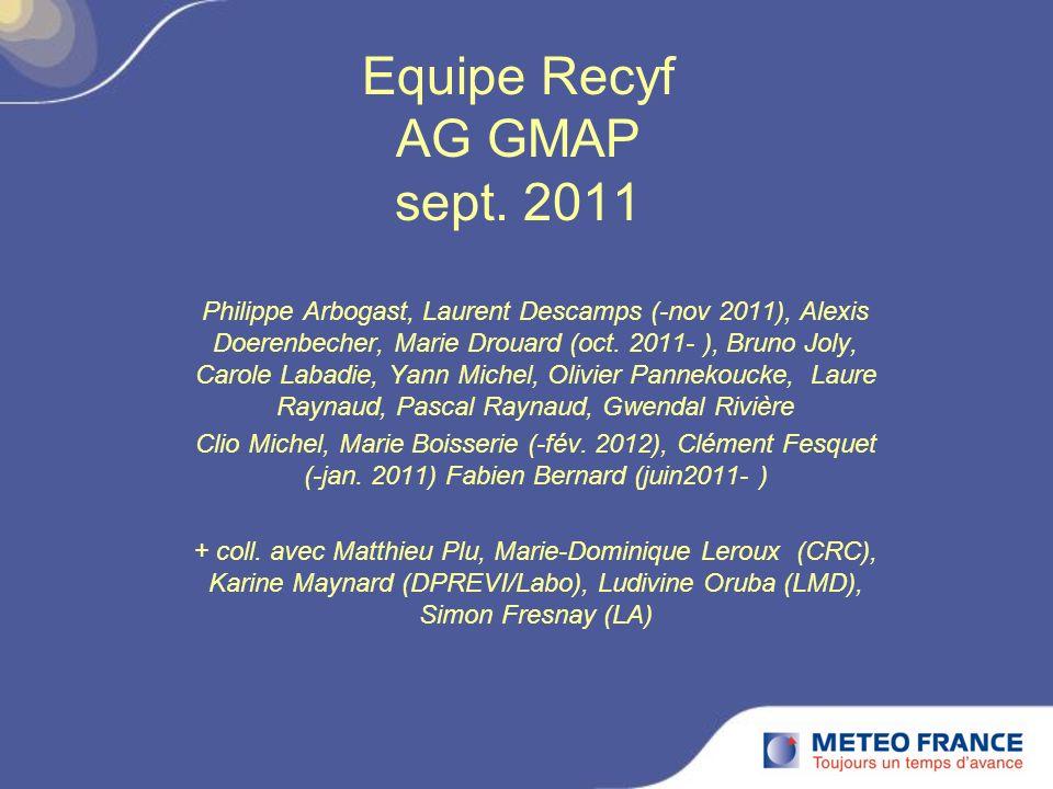 Equipe Recyf AG GMAP sept. 2011 Philippe Arbogast, Laurent Descamps (-nov 2011), Alexis Doerenbecher, Marie Drouard (oct. 2011- ), Bruno Joly, Carole