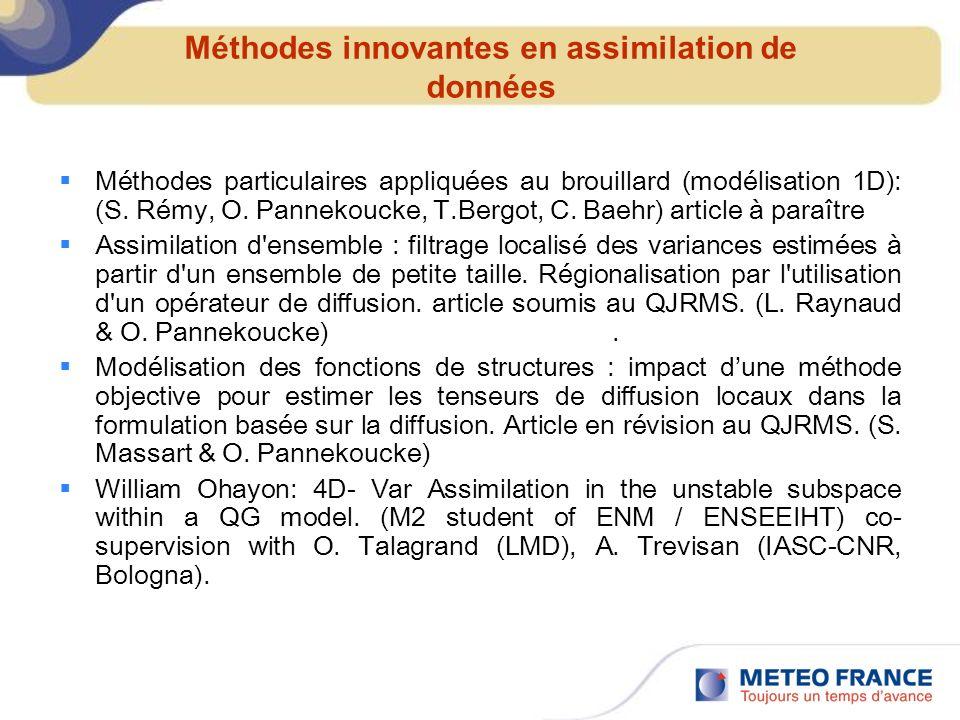 Méthodes innovantes en assimilation de données Méthodes particulaires appliquées au brouillard (modélisation 1D): (S. Rémy, O. Pannekoucke, T.Bergot,