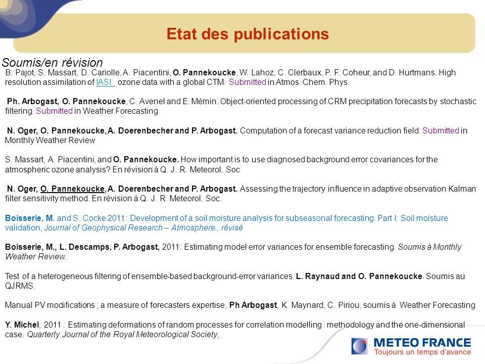 Etat des publications B. Pajot, S. Massart, D. Cariolle, A. Piacentini, O. Pannekoucke, W. Lahoz, C. Clerbaux, P. F. Coheur, and D. Hurtmans. High res