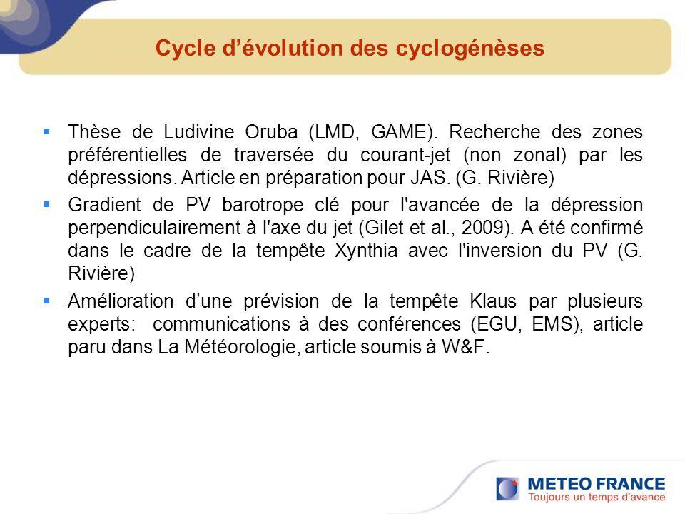 Cycle dévolution des cyclogénèses Thèse de Ludivine Oruba (LMD, GAME). Recherche des zones préférentielles de traversée du courant-jet (non zonal) par
