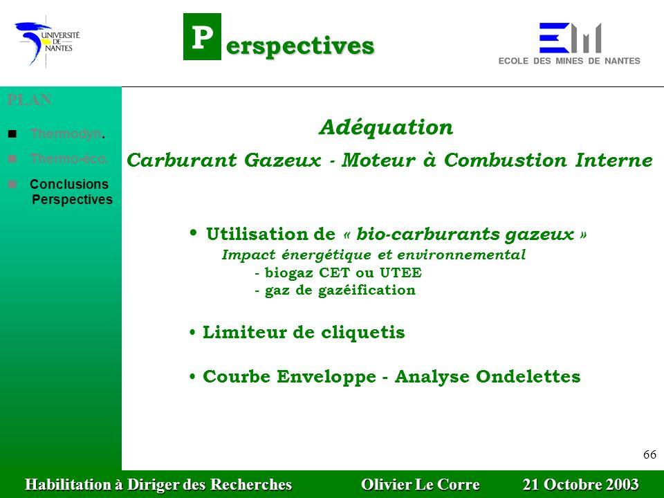 66 P erspectives Utilisation de « bio-carburants gazeux » Impact énergétique et environnemental - biogaz CET ou UTEE - gaz de gazéification Limiteur d