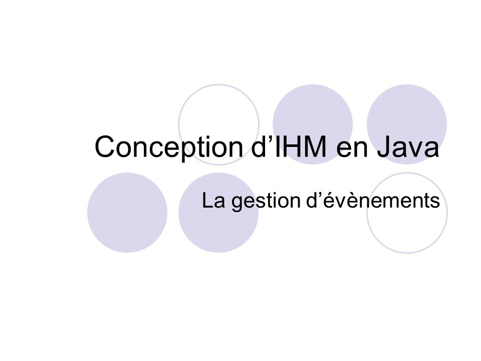 Conception dIHM en Java La gestion dévènements