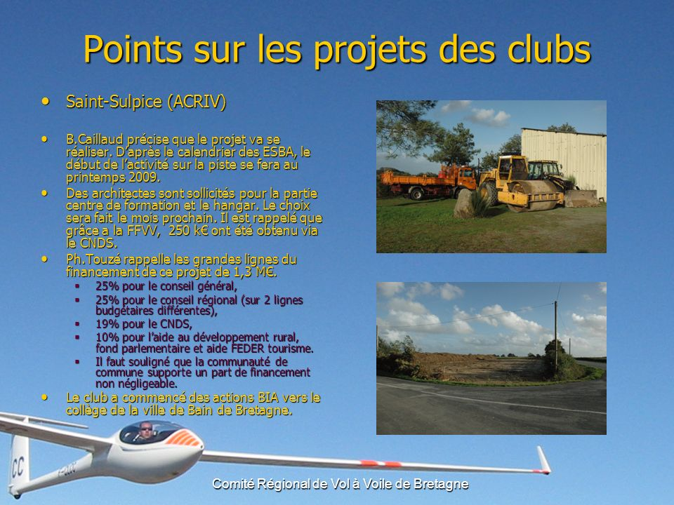 Comité Régional de Vol à Voile de Bretagne Points sur les projets des clubs Loyat (ACB) : Projet dagrandissement de laérodrome.