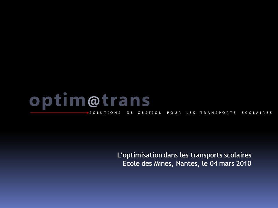 optim @ trans SOLUTIONS DE GESTION POUR LES TRANSPORTS SCOLAIRES 1977: Dr.