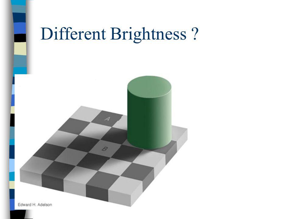 Different Brightness ?