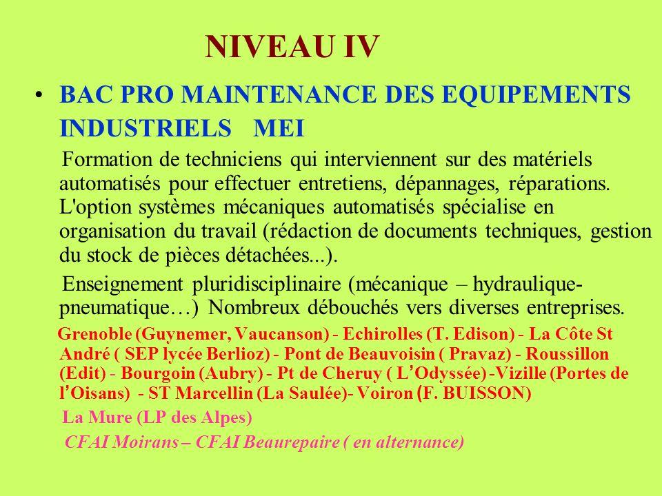 BAC PRO MAINTENANCE DES EQUIPEMENTS INDUSTRIELS MEI Formation de techniciens qui interviennent sur des matériels automatisés pour effectuer entretiens, dépannages, réparations.