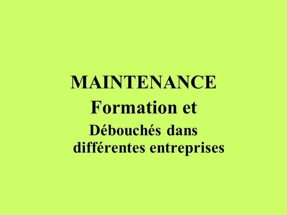 MAINTENANCE Formation et Débouchés dans différentes entreprises