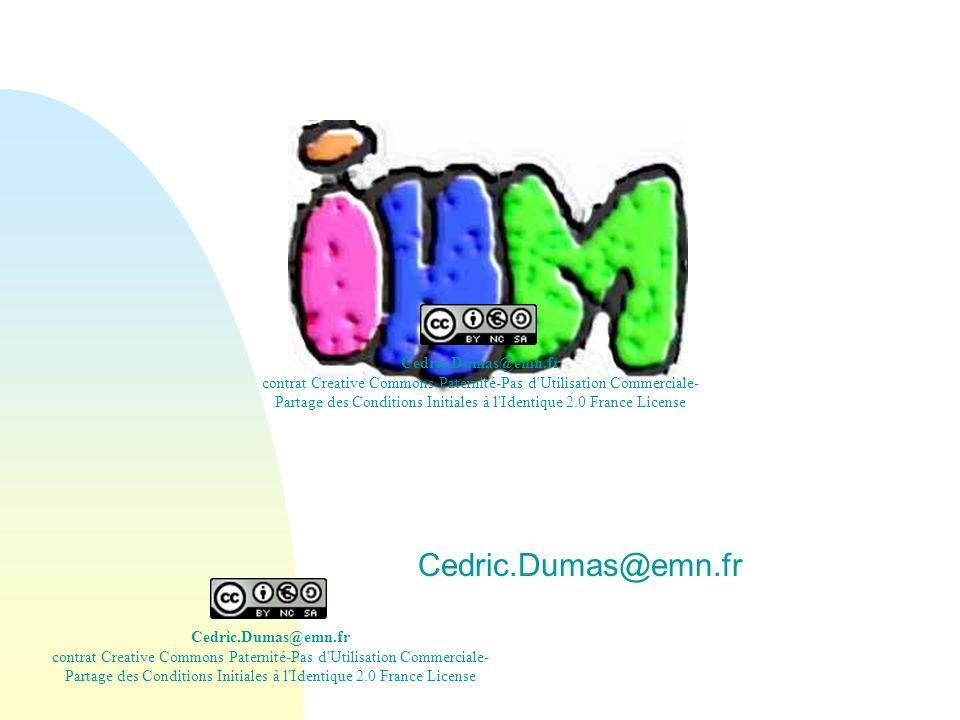 Cedric.Dumas@emn.fr Cedric.Dumas@emn.fr contrat Creative Commons Paternité-Pas d Utilisation Commerciale- Partage des Conditions Initiales à l Identique 2.0 France License