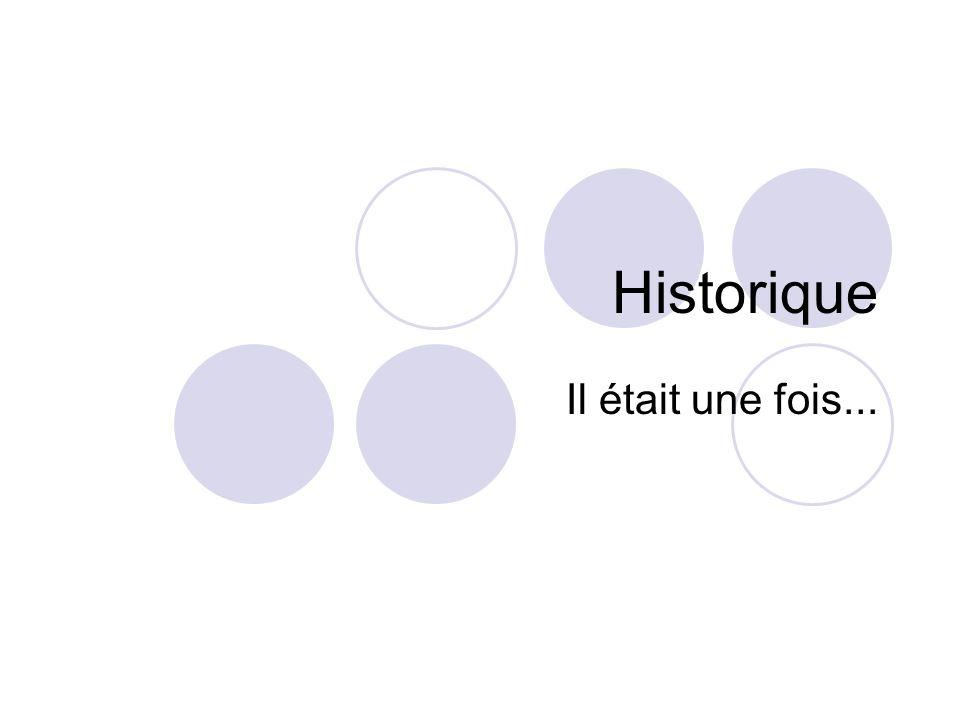 Historique Il était une fois...