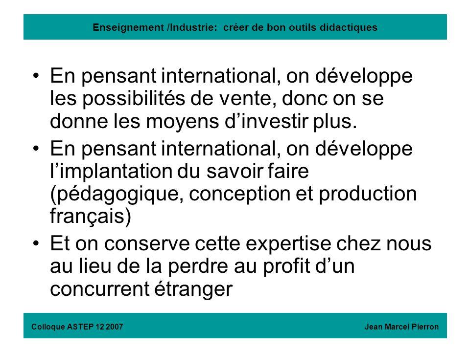 Enseignement /Industrie: créer de bon outils didactiques En pensant international, on développe les possibilités de vente, donc on se donne les moyens