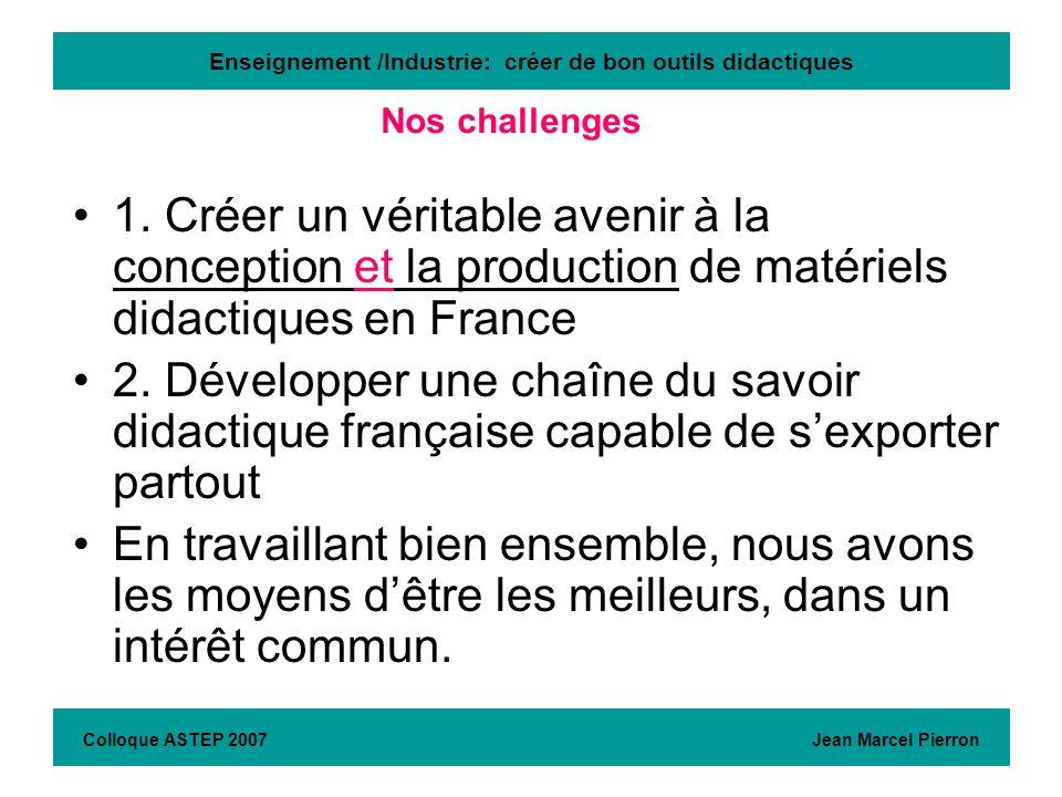 Enseignement /Industrie: créer de bon outils didactiques 1. Créer un véritable avenir à la conception et la production de matériels didactiques en Fra
