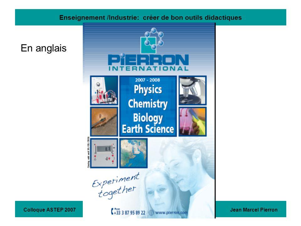 Enseignement /Industrie: créer de bon outils didactiques En anglais Colloque ASTEP 2007 Jean Marcel Pierron