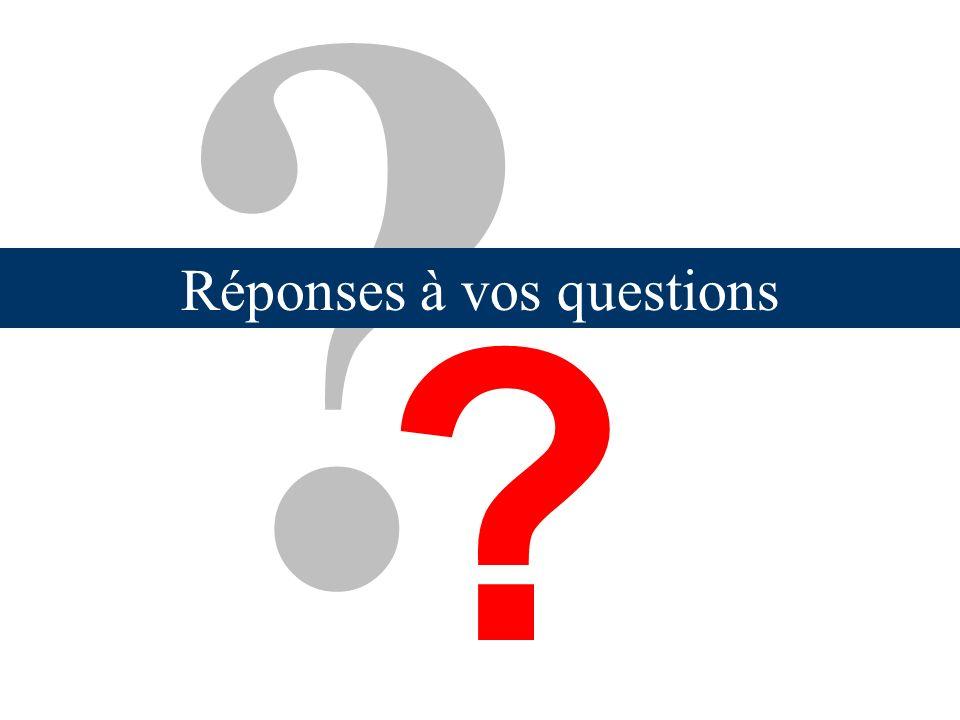 ? ? Réponses à vos questions