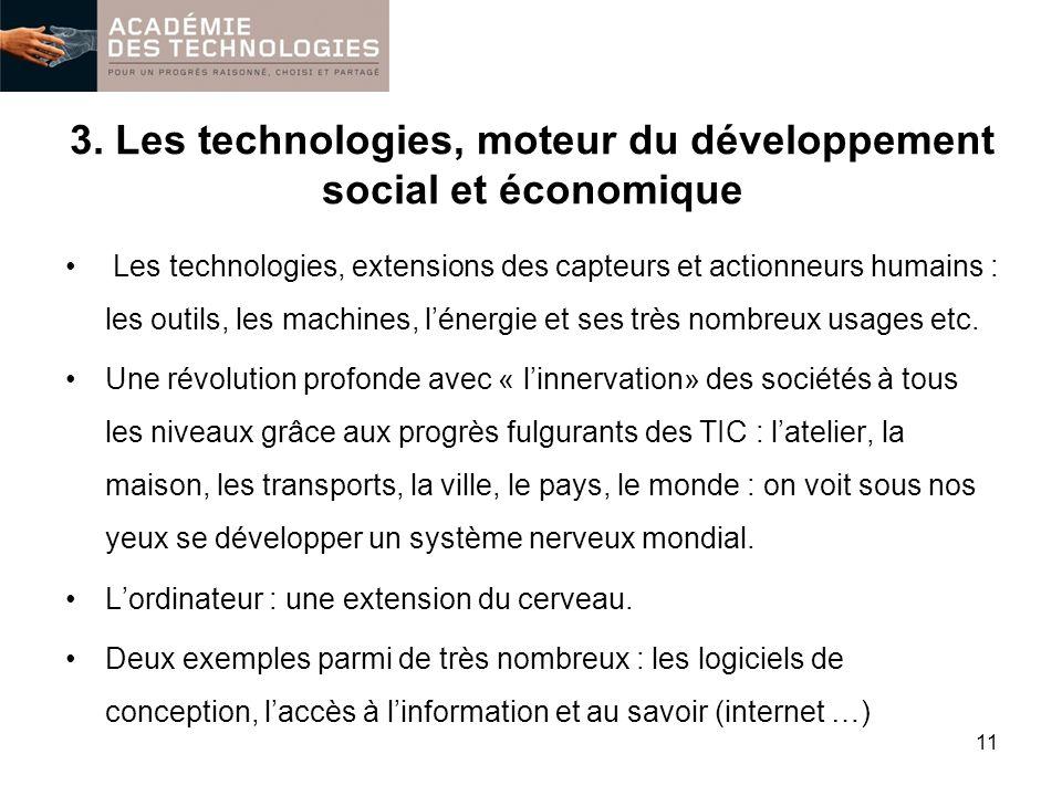 3. Les technologies, moteur du développement social et économique Les technologies, extensions des capteurs et actionneurs humains : les outils, les m