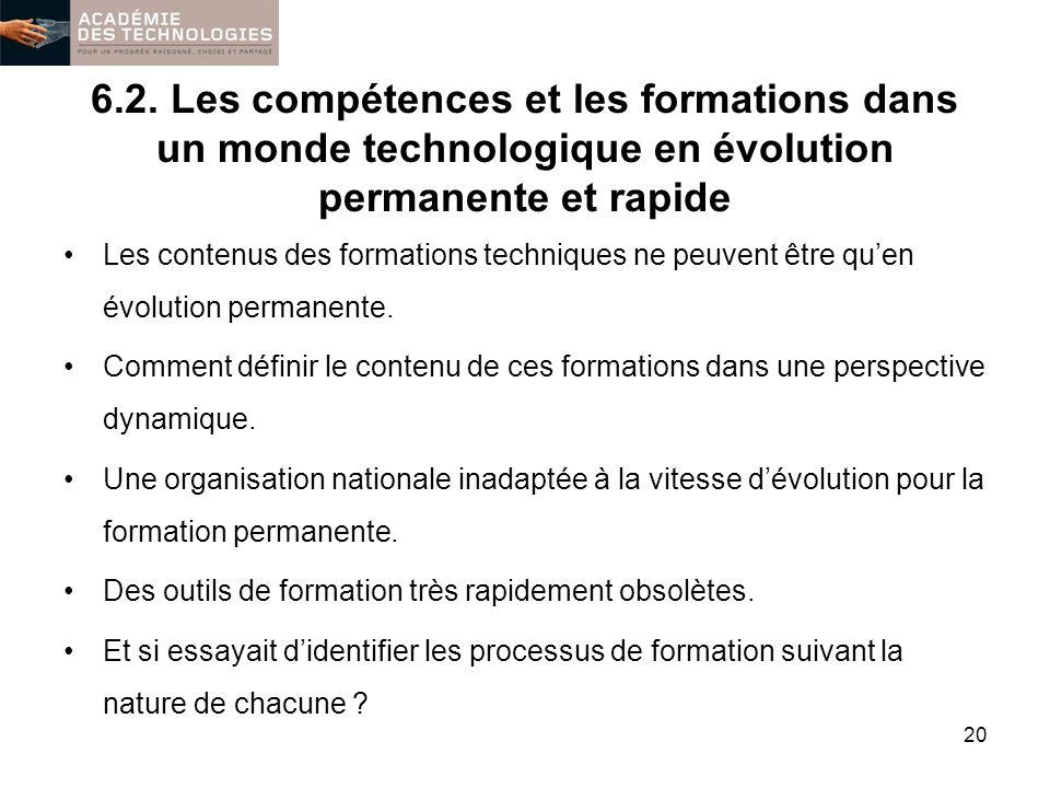 6.2. Les compétences et les formations dans un monde technologique en évolution permanente et rapide Les contenus des formations techniques ne peuvent