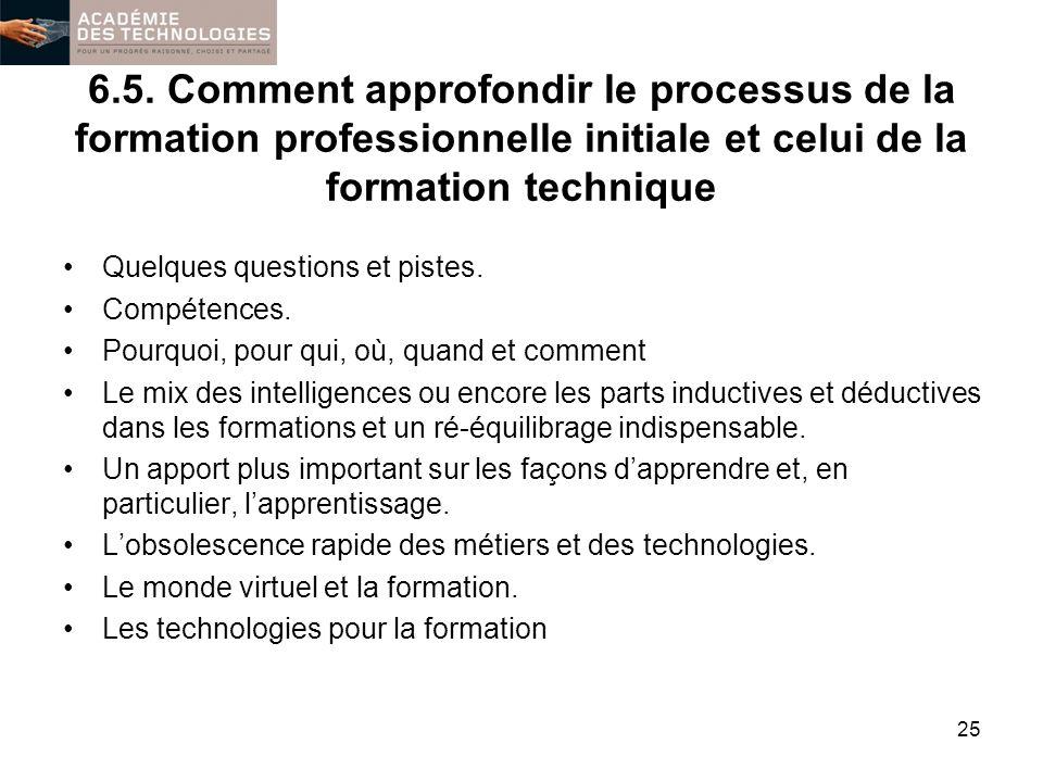 6.5. Comment approfondir le processus de la formation professionnelle initiale et celui de la formation technique Quelques questions et pistes. Compét