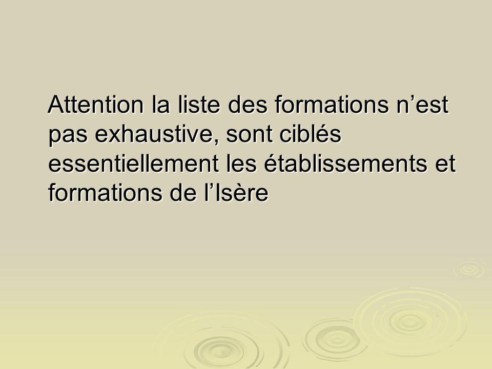 Attention la liste des formations nest pas exhaustive, sont ciblés essentiellement les établissements et formations de lIsère Attention la liste des f