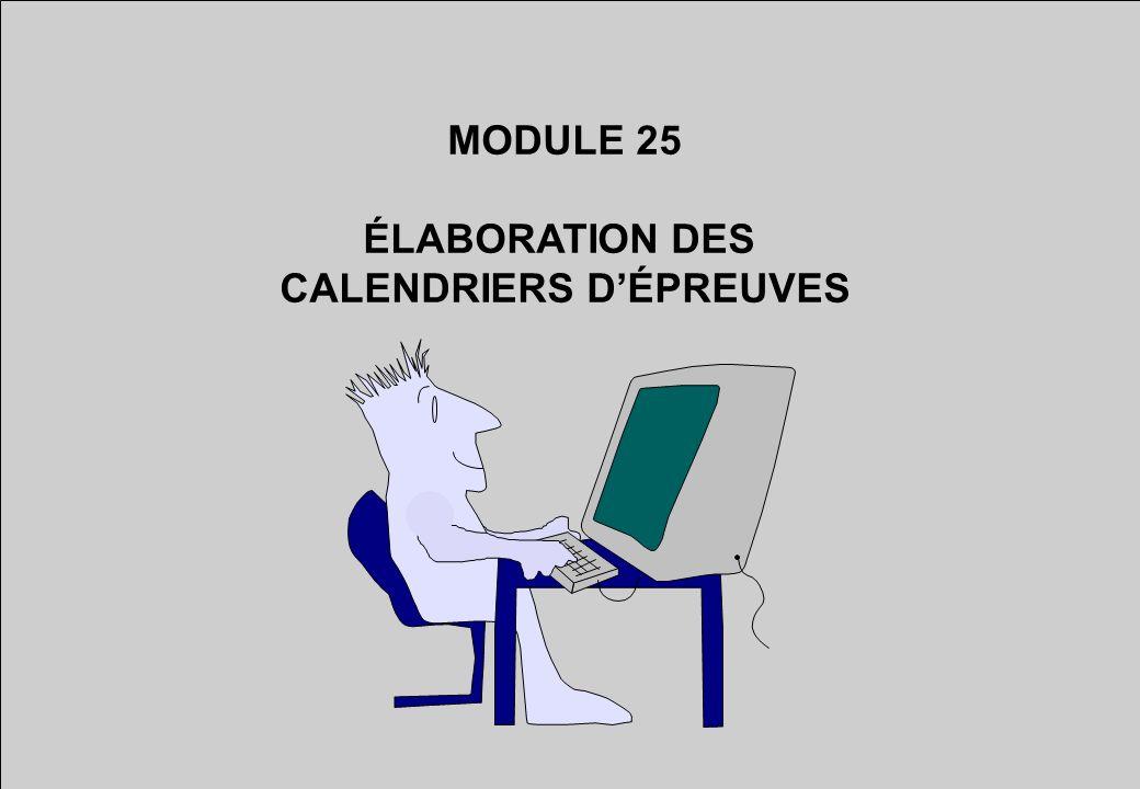 MODULE 25 ÉLABORATION DES CALENDRIERS DÉPREUVES