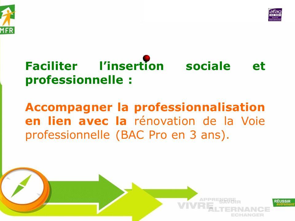 Faciliter linsertion sociale et professionnelle : Accompagner la professionnalisation en lien avec la rénovation de la Voie professionnelle (BAC Pro e