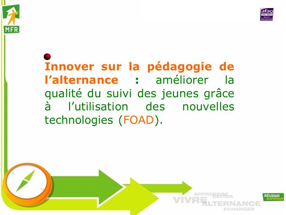 Innover sur la pédagogie de lalternance : améliorer la qualité du suivi des jeunes grâce à lutilisation des nouvelles technologies (FOAD).