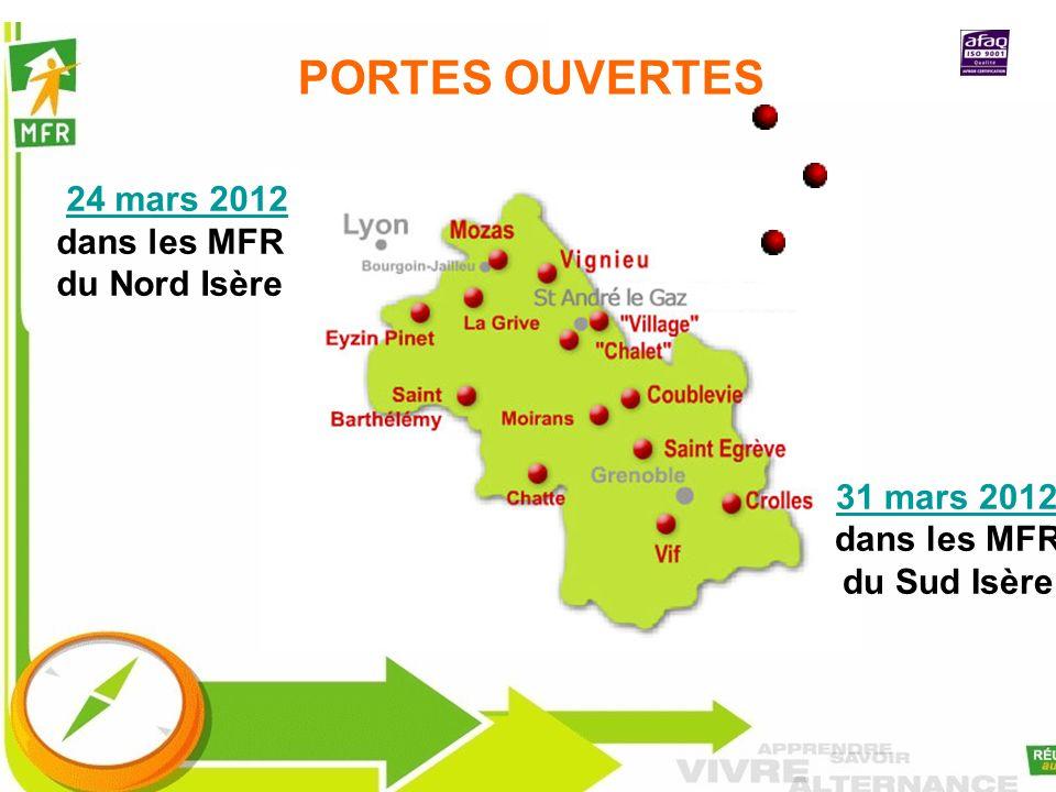 31 mars 2012 dans les MFR du Sud Isère 24 mars 2012 dans les MFR du Nord Isère PORTES OUVERTES