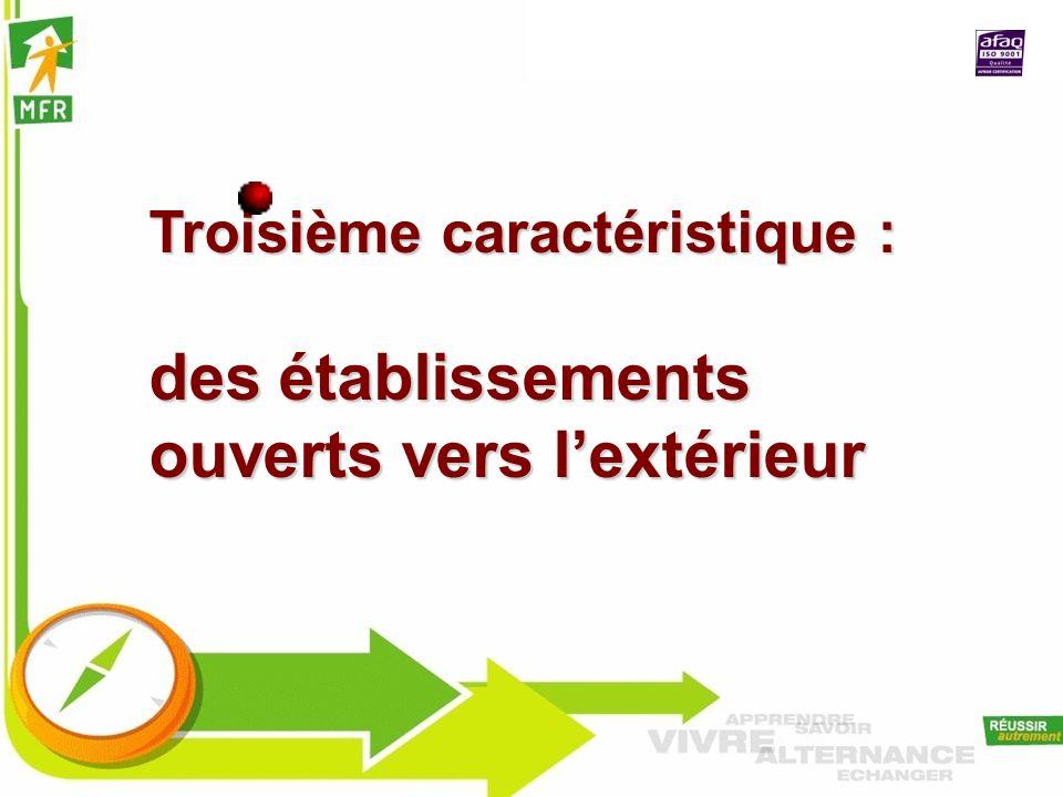 Troisième caractéristique : des établissements ouverts vers lextérieur