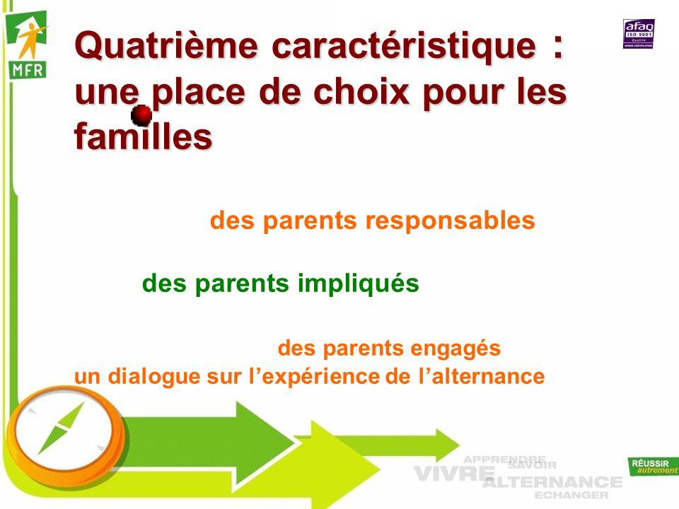Quatrième caractéristique : une place de choix pour les familles des parents responsables des parents impliqués des parents engagés un dialogue sur le