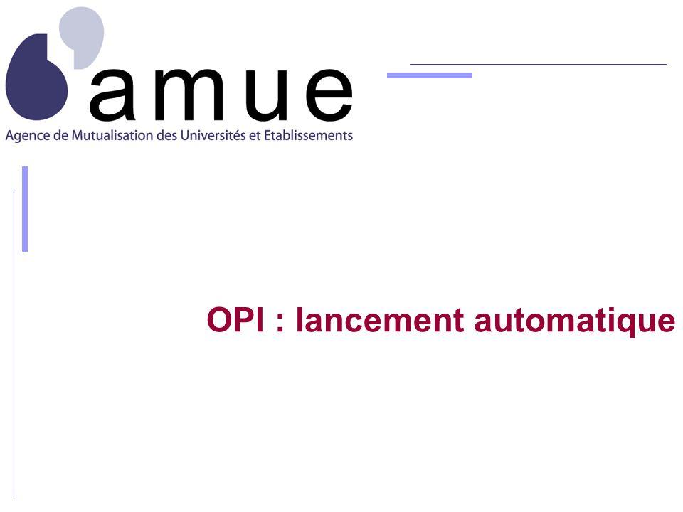 OPI : lancement automatique
