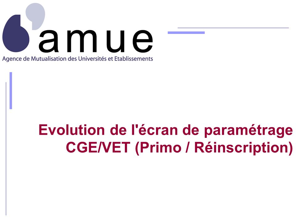 Evolution de l écran de paramétrage CGE/VET (Primo / Réinscription)